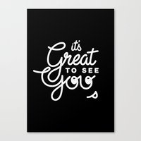 Great To See You Canvas Print