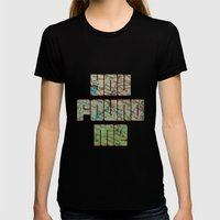 You Found Me Womens Fitted Tee Black SMALL