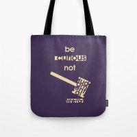 Be Curious Not Judgmenta… Tote Bag