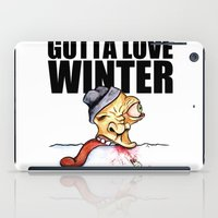 Gotta love winter iPad Case