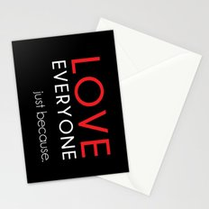 Love Everyone...Just Because Stationery Cards
