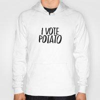 I Vote Potato Hoody
