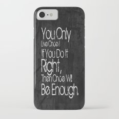 You Only Live Once. iPhone 7 Slim Case