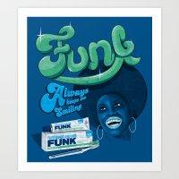 FUNK - ALWAYS KEEPS ME S… Art Print