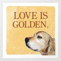 Love is Golden Art Print