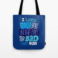 I Wanna Punch You In The… Tote Bag