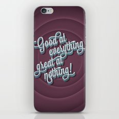 Good at everything great at nothing iPhone & iPod Skin