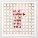Don't Conform Art Print