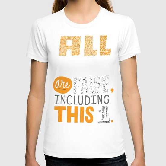 All Generalizations T-shirt