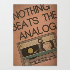 Nothing Beats the Analog Canvas Print