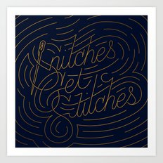 Snitches Get Stitches Art Print