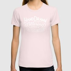 hand drawn lettering ALWAYS tastes better: black  Womens Fitted Tee Light Pink SMALL