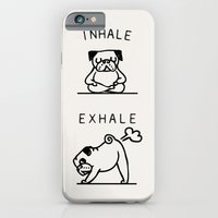 Inhale Exhale Pug iPhone 6 Slim Case