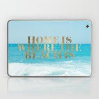 Home Is Where The Beach … Laptop & iPad Skin