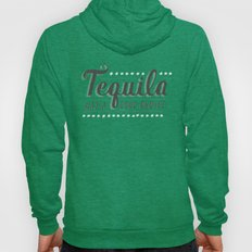 Tequila Was A Good Choic… Hoody