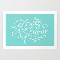 Go Blog or Go Home Art Print