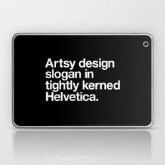 Artsy Design Slogan in Tightly Kerned Helvetica Laptop & iPad Skin