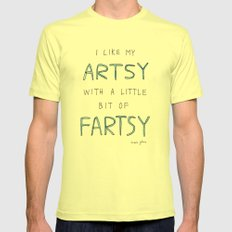 I like my artsy with a little bit of fartsy Mens Fitted Tee Lemon SMALL