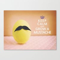 Keep Calm & Grow A Musta… Canvas Print