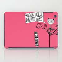 We're All Mad Here iPad Case