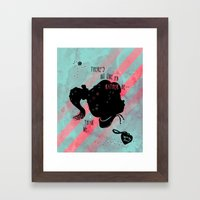 There's No One I'd Rathe… Framed Art Print