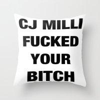 CJ Milli Fucked Your Bitch Throw Pillow