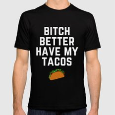 Bitch Better Have My Tacos Mens Fitted Tee SMALL Black
