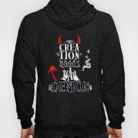 CREATION NEEDS A DEMON Hoody