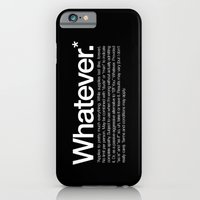 iPhone & iPod Case featuring Whatever.* Applies to pretty much everything by WORDS BRAND™