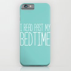 I Read Past My Bedtime. iPhone 6 Slim Case