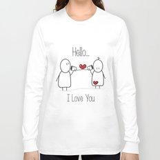 Hello I Love You Long Sleeve T-shirt