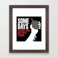 Some Days Framed Art Print