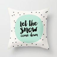 Let The Snow Come Down /… Throw Pillow