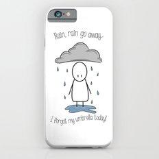 Rain Rain Go Away! iPhone 6s Slim Case