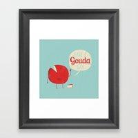 Have a Gouda Day Framed Art Print