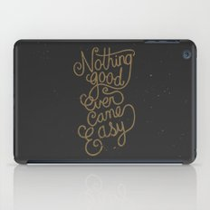 Nothing good ever came easy iPad Case