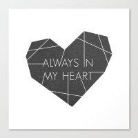 Always in My Heart - in Black Canvas Print