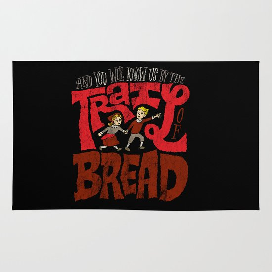 And You Will Know Us By The Trail Of Bread Area & Throw Rug
