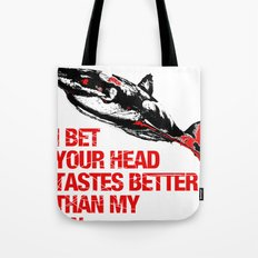 Your head tastes better Tote Bag