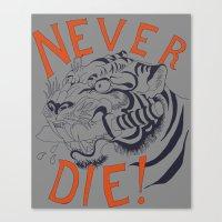 Never Die! Canvas Print