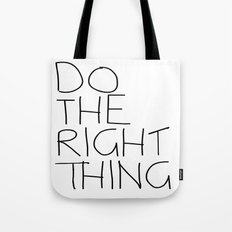 Do The Right Thing Tote Bag