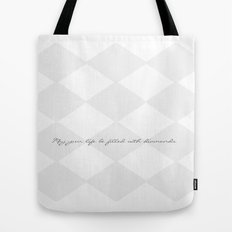 May your life be filled with diamonds  Tote Bag