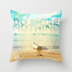 Do More Nothing Throw Pillow