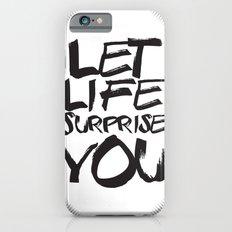 Let life surprise you Slim Case iPhone 6s