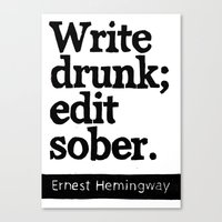 Write Drunk; Edit Sober.  Canvas Print