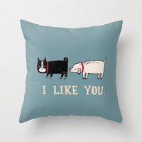 I Like You. Throw Pillow