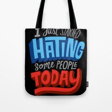 I Just Started Hating Some People Today Tote Bag