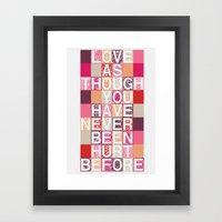 Love As Though Framed Art Print