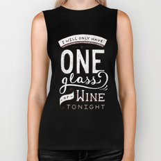 I Will Only Have One Glass of Wine Tonight Biker Tank