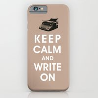 Keep Calm And Write On iPhone 6 Slim Case